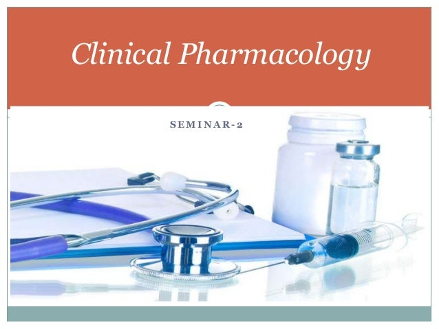 Clinical Pharmacology SEMINAR-2
