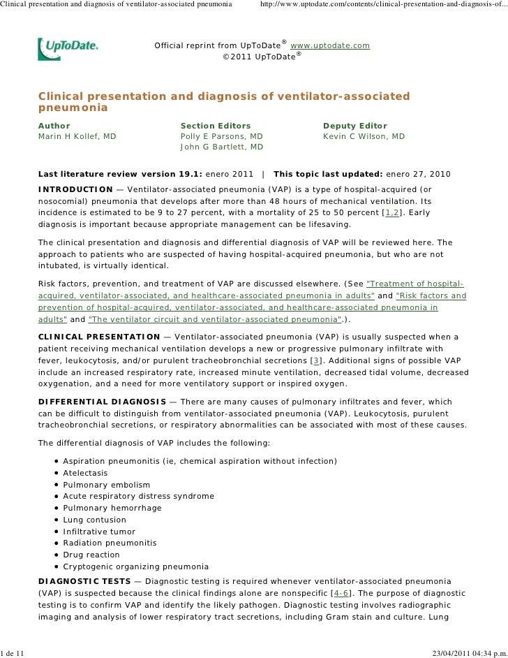 Clinical presentation and diagnosis of ventilator-associated pneumonia   http://www.uptodate.com/contents/clinical-present...