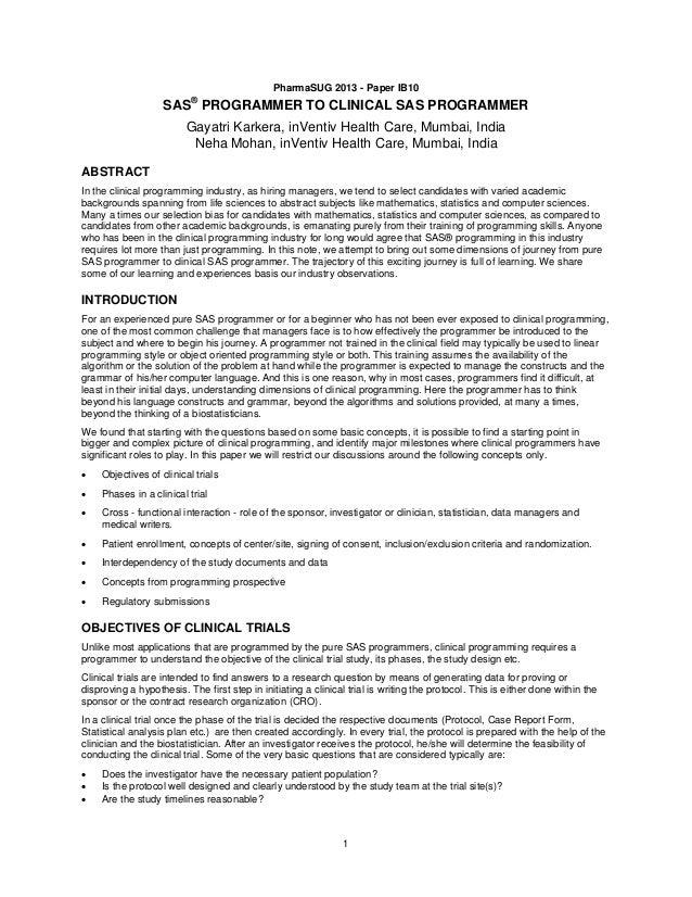 PharmaSUG 2013 - Paper IB10 SAS® PROGRAMMER TO CLINICAL SAS PROGRAMMER Gayatri Karkera, inVentiv Health Care, Mumbai, Indi...