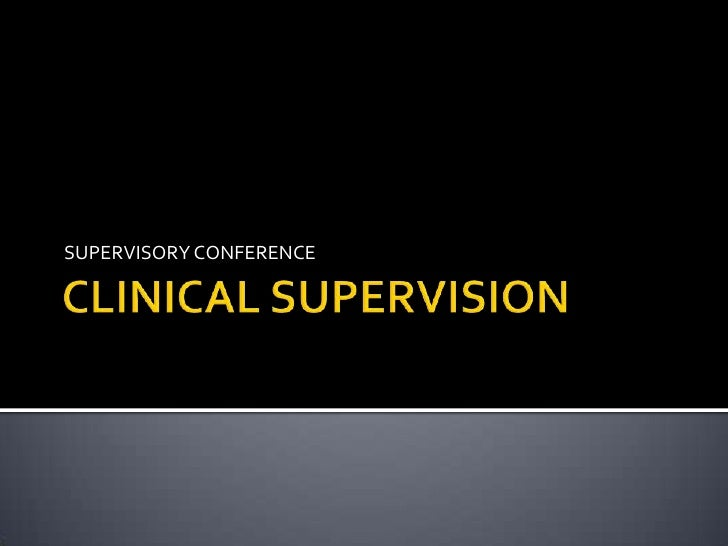 SUPERVISORY CONFERENCE