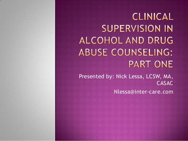 Clinical Supervision in Alcohol and Drug Abuse Counseling - Part 1