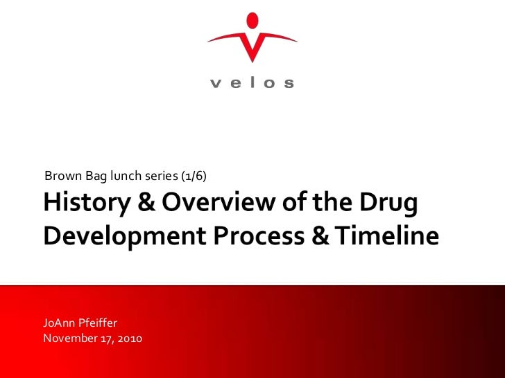 History & Overview of the Drug Development Process & Timeline<br />Brown Bag lunch series (1/6)<br />JoAnn Pfeiffer<br />N...
