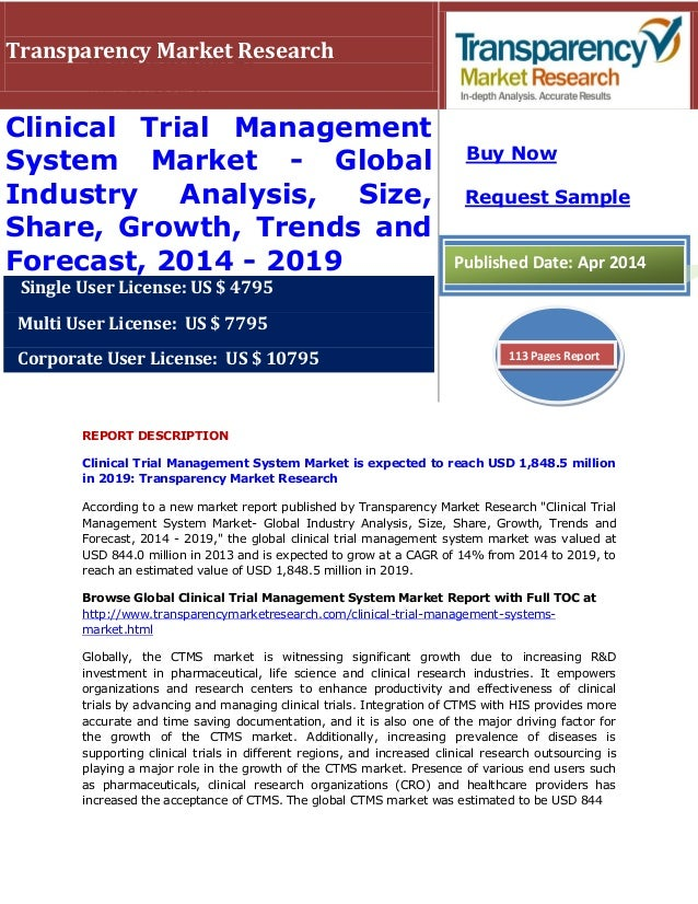 REPORT DESCRIPTION Clinical Trial Management System Market is expected to reach USD 1,848.5 million in 2019: Transparency ...