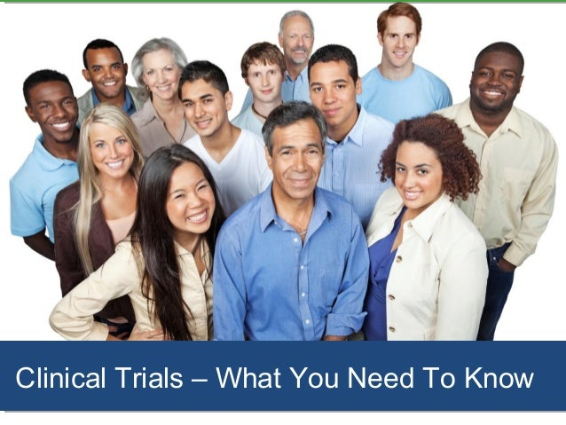 Clinical Trials – What You Need To KnowClinical Trials – What You Need To Know