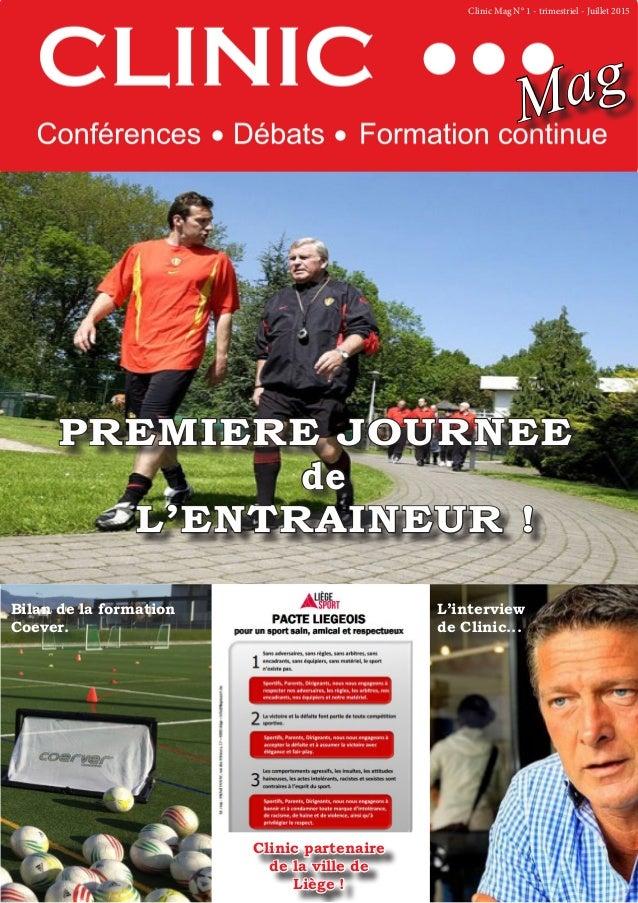 PREMIERE JOURNEE de   L'ENTRAINEUR ! Clinic Mag N° 1 - trimestriel - Juillet 2015 L'interview de Clinic... Bilan de ...