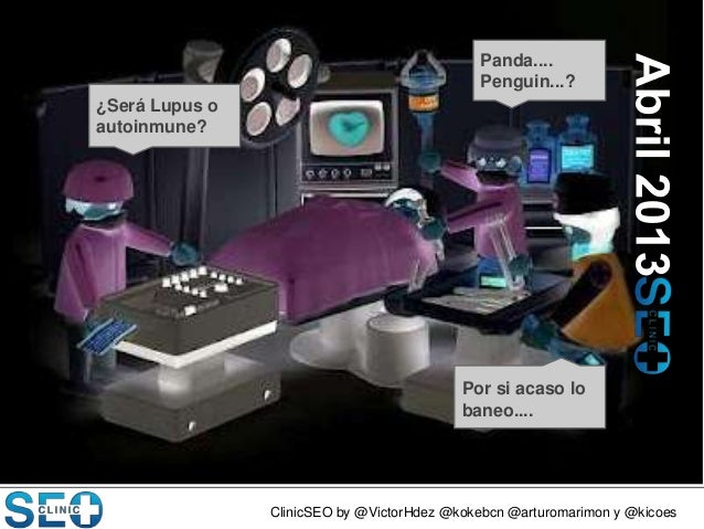 ClinicSEO by @VictorHdez @kokebcn @arturomarimon y @kicoesPanda....Penguin...?¿Será Lupus oautoinmune?Por si acaso lobaneo...