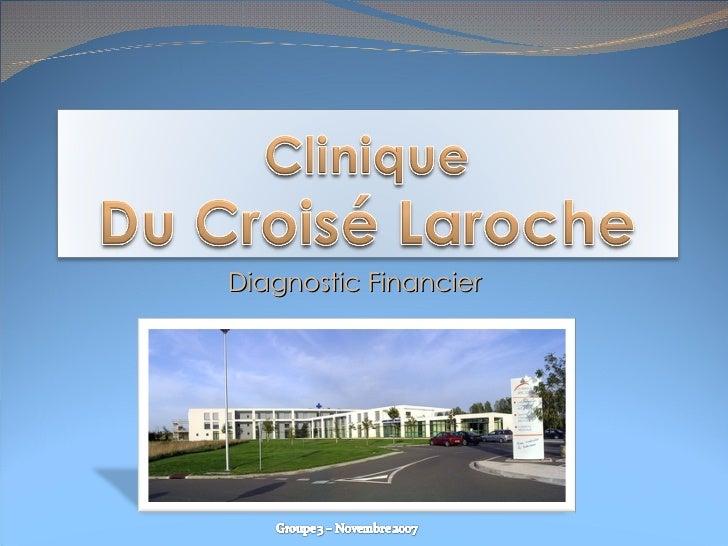 Clinique Du Croisé Laroche - Diagnostic Financier