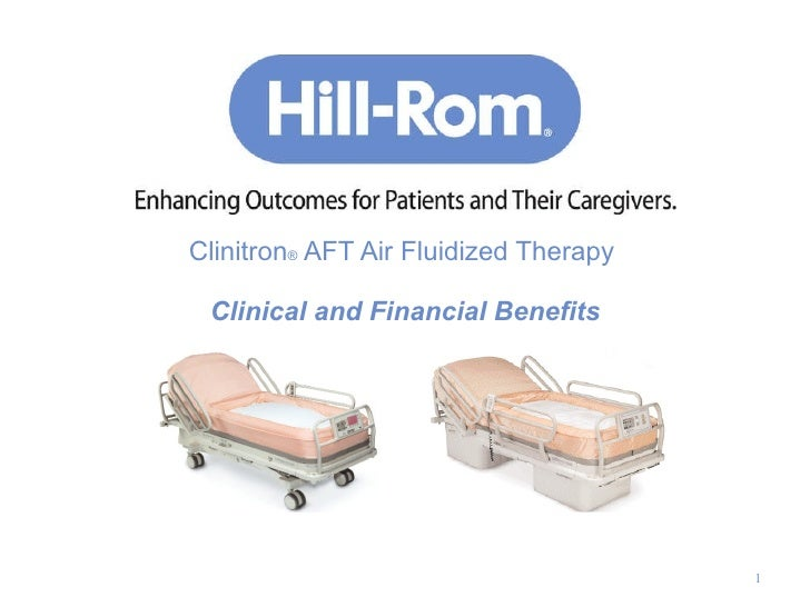 Clinitron ®  AFT Air Fluidized Therapy   Clinical and Financial Benefits