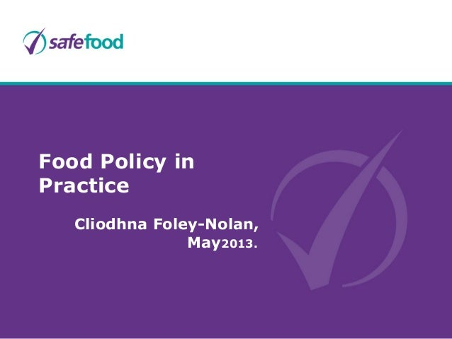 Food Policy in Practice, Dr. Cliodhna Foley-Nolan, Dorector of Human Nutrition, Safefood