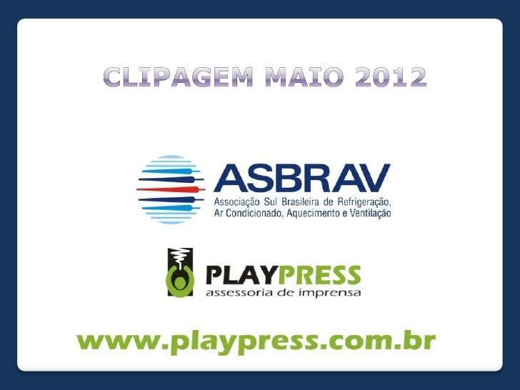 Clipagem ASBRAV - Maio 2012