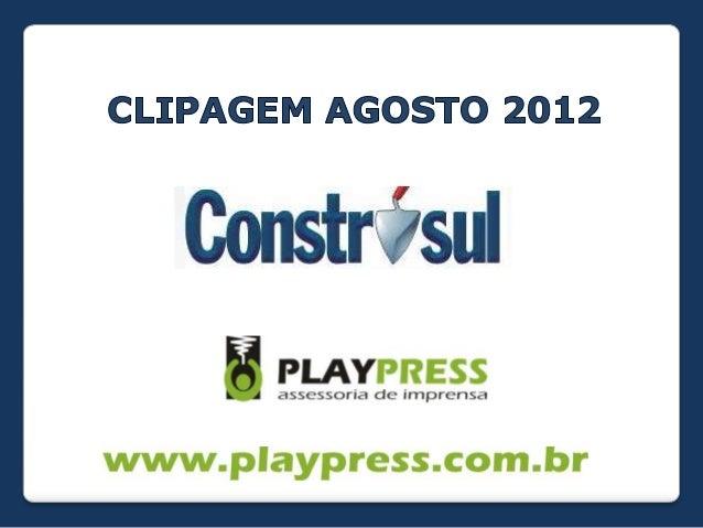 Clipagem Construsul - Agosto 2012