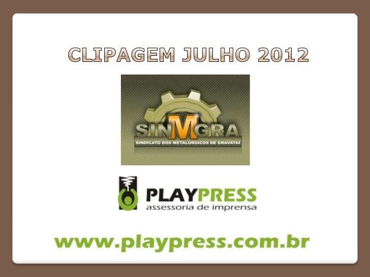 Clipagem Sindicato dos Metalúrgicos de Gravataí - Julho 2012