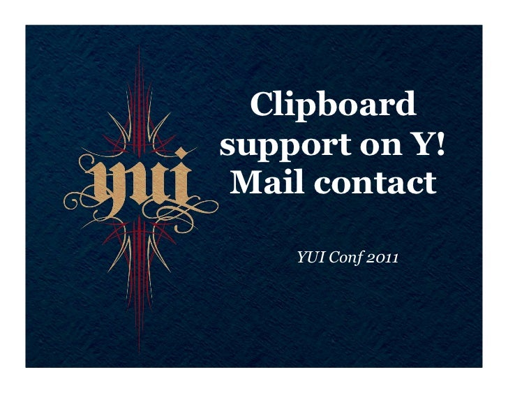 Clipboardsupport on Y! Mail contact    YUI Conf 2011