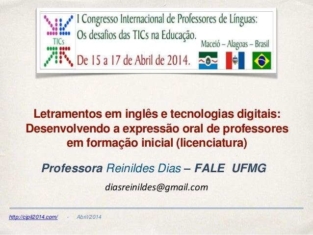 http://cipli2014.com/ - Abril/2014 Letramentos em inglês e tecnologias digitais: Desenvolvendo a expressão oral de profess...