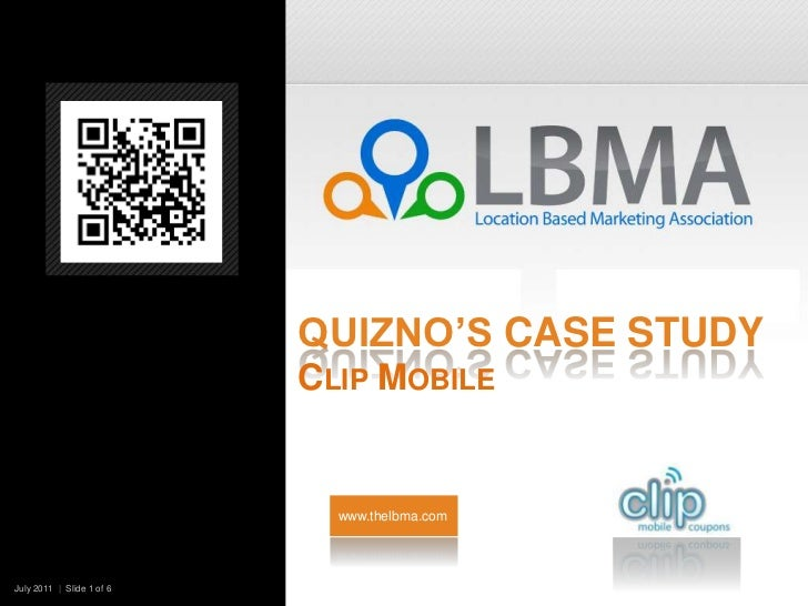 Quizno's Case StudyClip Mobile<br />www.thelbma.com<br />July 2011  |  Slide 1 of 6   <br />