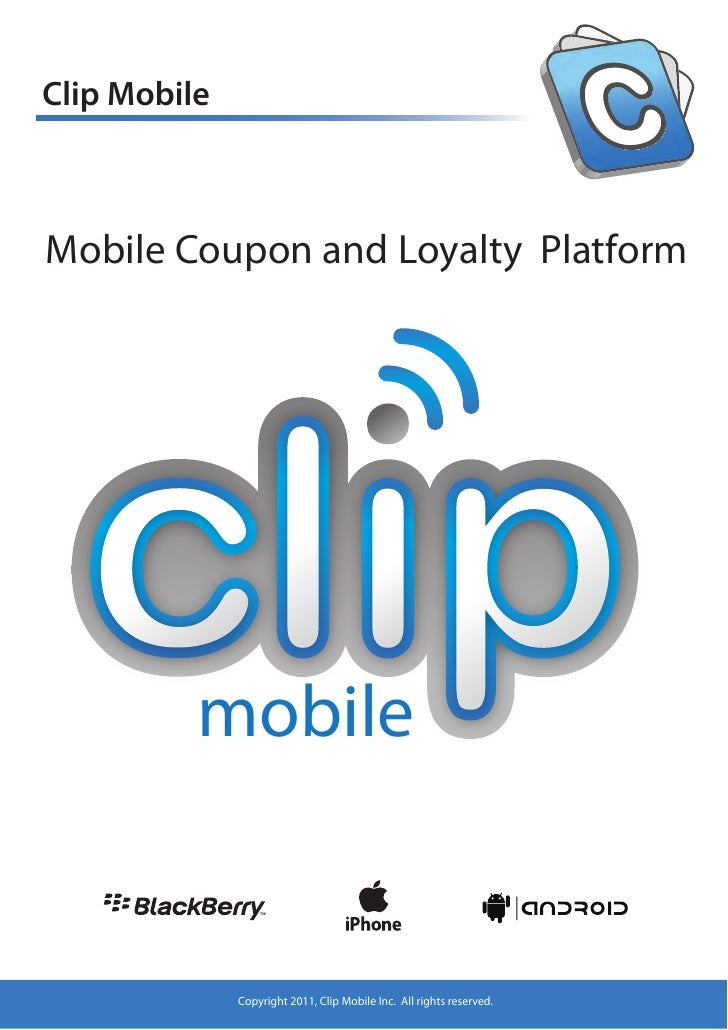 Clip MobileMobile Coupon and Loyalty Platform          mobile              Copyright 2011, Clip Mobile Inc. All rights res...