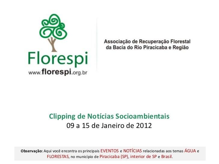 Clipping de Notícias Socioambientais                   09 a 15 de Janeiro de 2012Observação: Aqui você encontra os princip...
