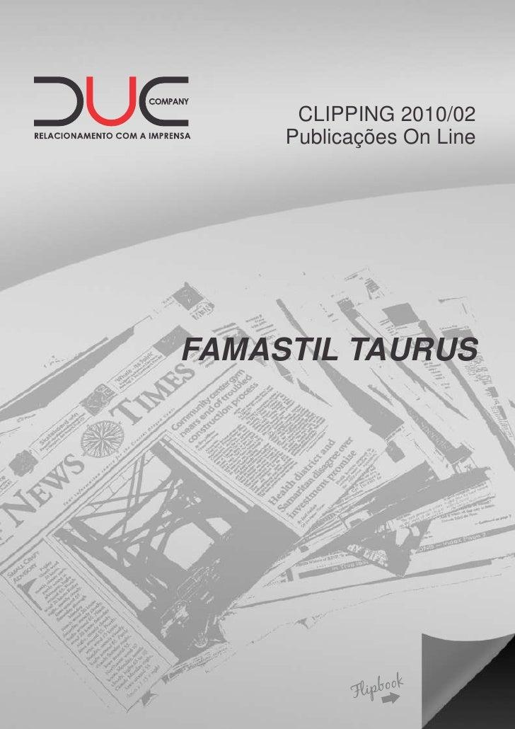 CLIPPING 2010/02     Publicações On LineFAMASTIL TAURUS
