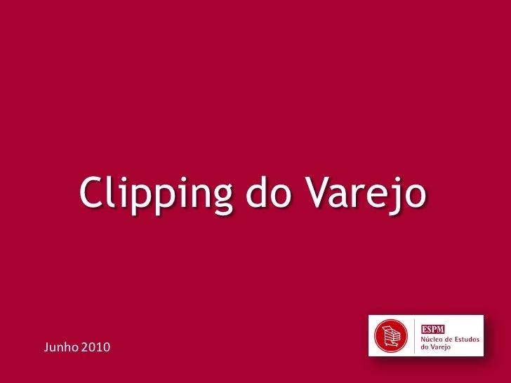 Clipping do Varejo   Junho 2010