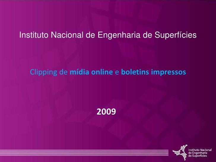 Clipping INES<br />Instituto Nacional de Engenharia de Superfícies<br />Clipping de mídia online e boletins impressos<br /...