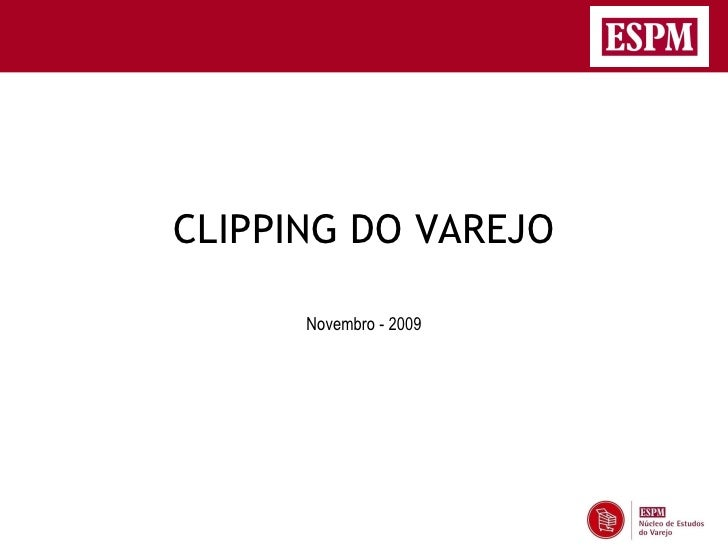 CLIPPING DO VAREJO        Novembro - 2009