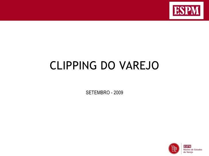 CLIPPING DO VAREJO       SETEMBRO - 2009