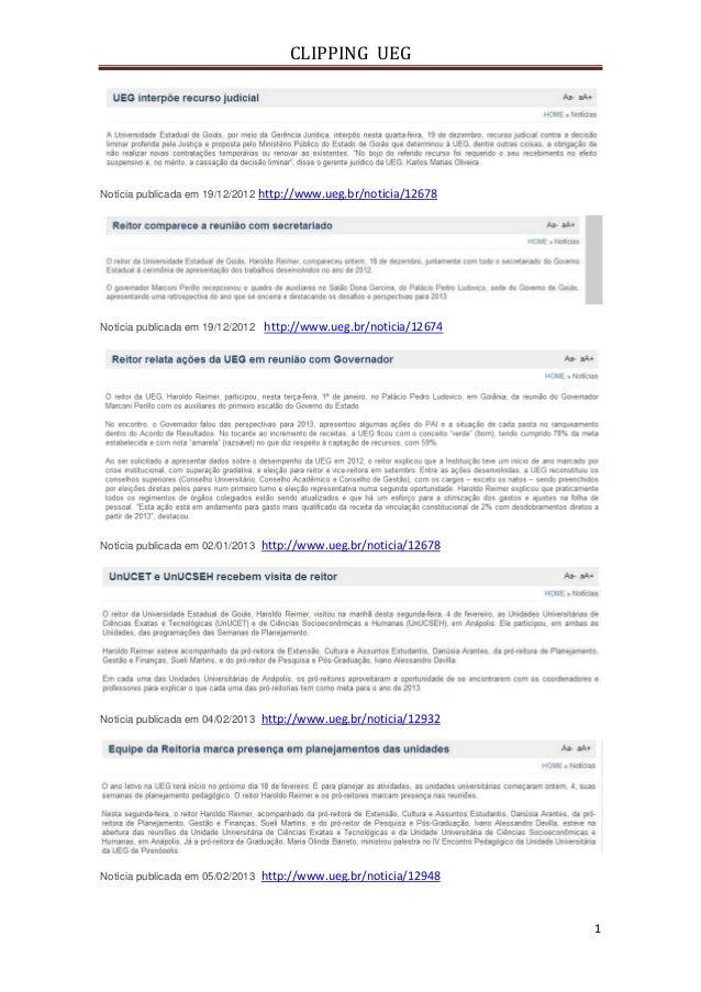 CLIPPING UEG 1 Notícia publicada em 19/12/2012 http://www.ueg.br/noticia/12678 Notícia publicada em 19/12/2012 http://www....