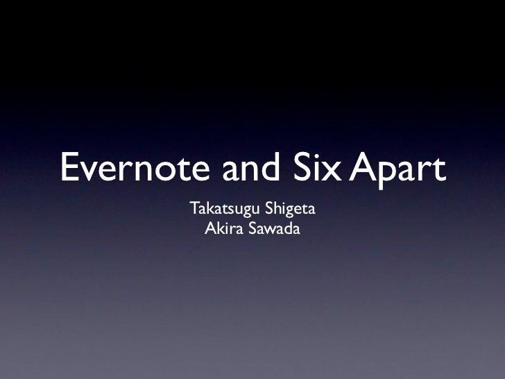Evernote and Six Apart       Takatsugu Shigeta         Akira Sawada