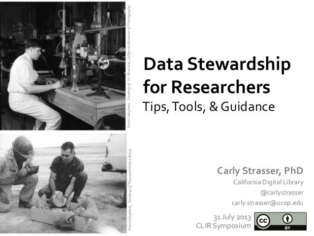 Data	   Stewardship	    for	   Researchers	    Carly	   Strasser,	   PhD	    California	   Digital	   Library	    @carlyst...