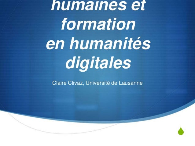 S  humaines et  formation  en humanités  digitales  Claire Clivaz, Université de Lausanne