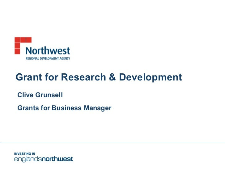Grant for Research & Development Clive Grunsell Grants for Business Manager
