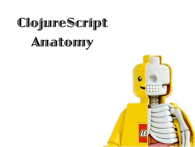 ClojureScript Anatomy
