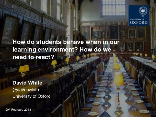 How do students behave when in our learning environment? How do we need to react?
