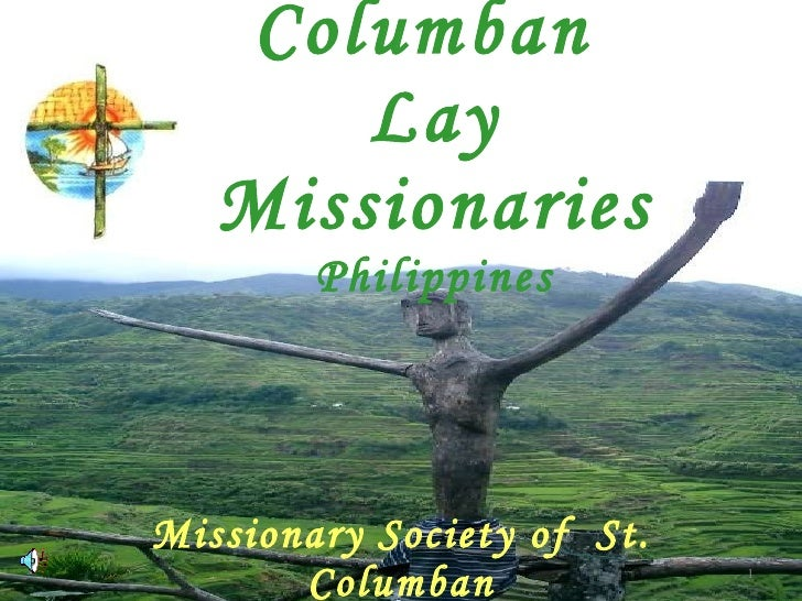 Columban  Lay Missionaries  Philippines Missionary Society of  St. Columban