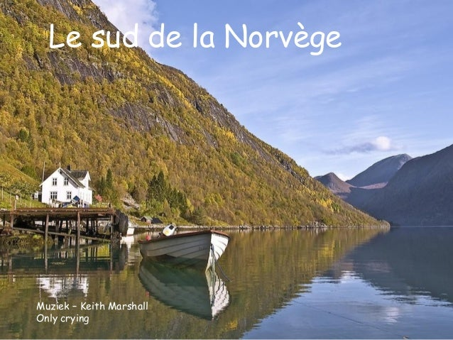 Le sud de la Norvège Muziek – Keith Marshall Only crying