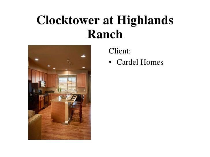 Clocktower at Highlands Ranch <ul><li>Client: </li></ul><ul><li>Cardel Homes </li></ul>