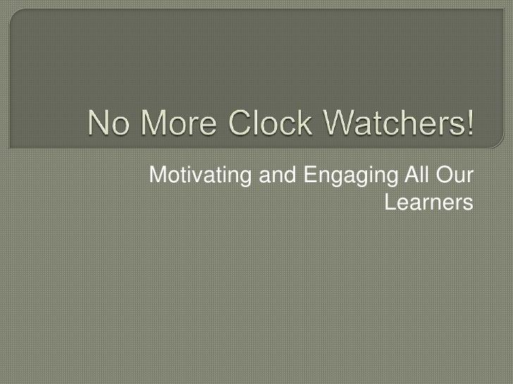 Clock Watchers