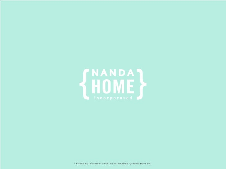 * Proprietary Information Inside. Do Not Distrbute. © Nanda Home Inc.