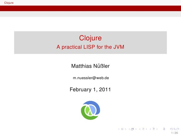Clojure - A practical LISP for the JVM