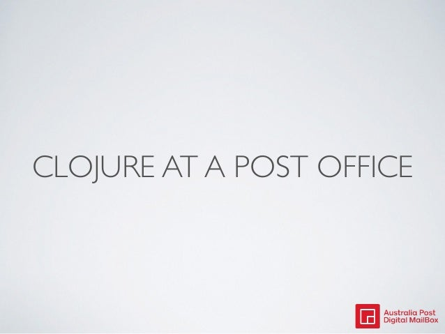 CLOJURE AT A POST OFFICE