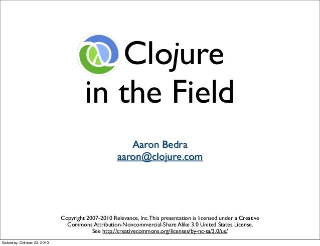 Clojure in the Field
