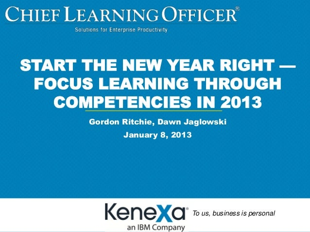 START THE NEW YEAR RIGHT — FOCUS LEARNING THROUGH   COMPETENCIES IN 2013      Gordon Ritchie, Dawn Jaglowski             J...