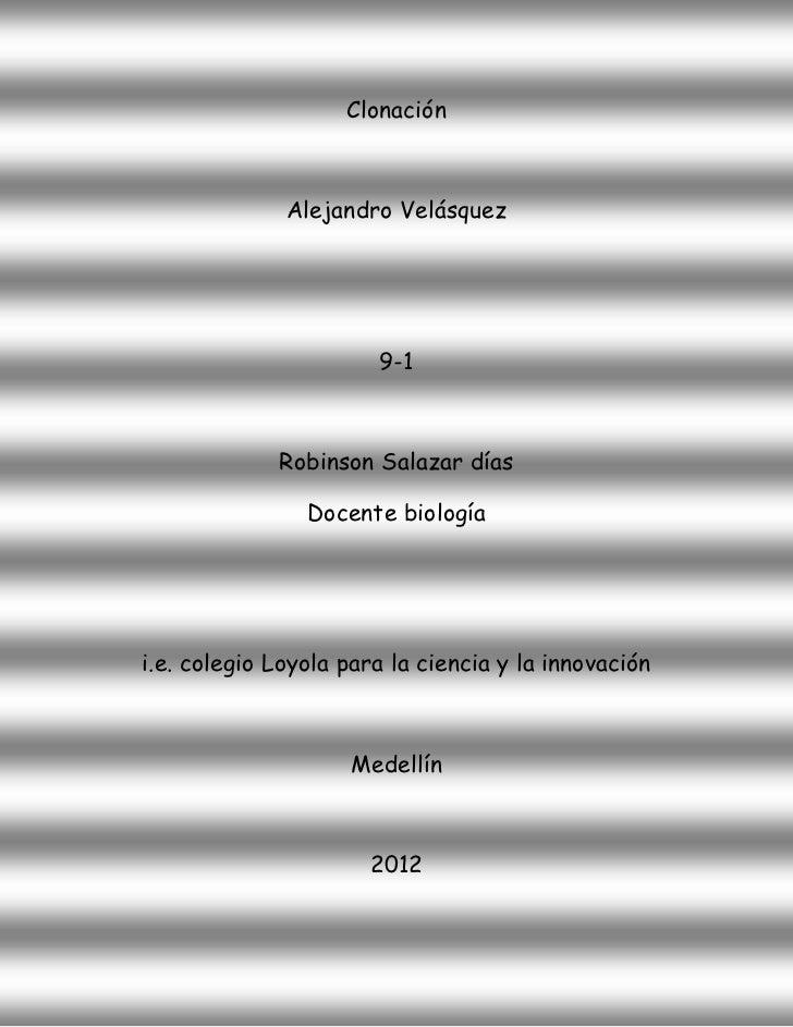 Clonación              Alejandro Velásquez                       9-1             Robinson Salazar días                Doce...