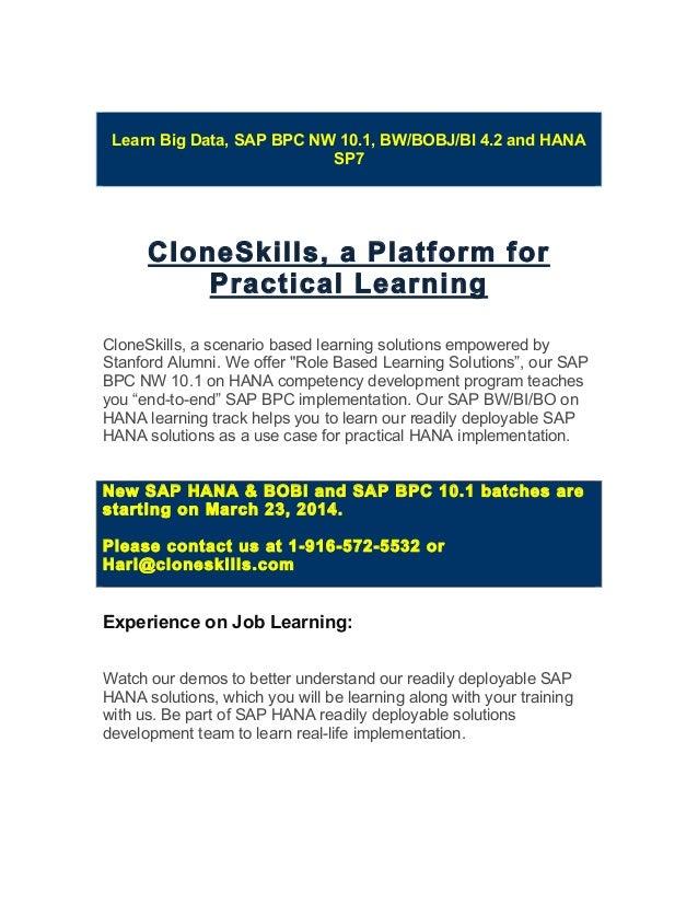 Learn Big Data, SAP BPC NW 10.1, BW/BOBJ/BI 4.2 and HANA SP7 CloneSkills, a Platform for Practical Learning CloneSkills, a...