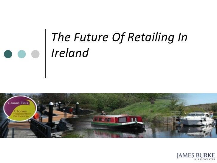 The Future Of Retailing InIreland
