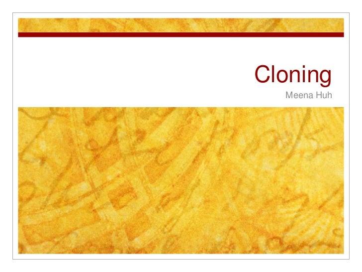4 Genetics - Cloning (by Meena)
