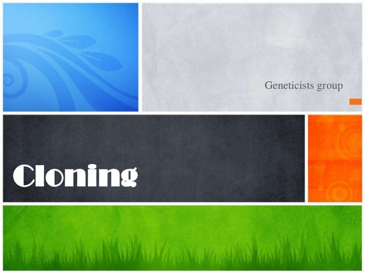 Geneticists groupCloning