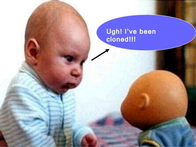 Ugh! I've been cloned!!!