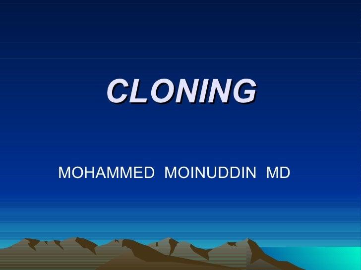 CLONING MOHAMMED  MOINUDDIN  MD