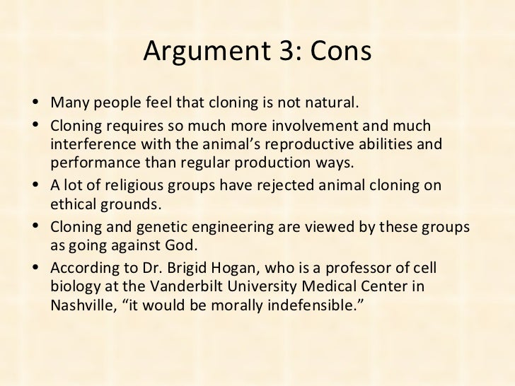 an argument that cloning has numerous benefits This is a free sample argumentative speech on human cloning arguments for human cloning benefits for you.